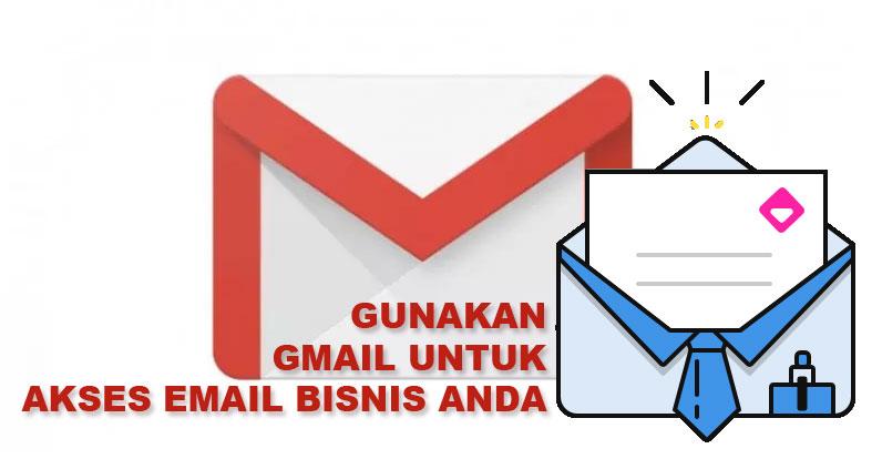 Cara setting email pribadi bisnis di Gmail